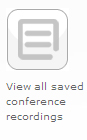 View all saved conference recordings button